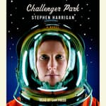 Challenger Park by  Stephen Harrigan audiobook