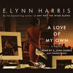 A Love of My Own by  E. Lynn Harris audiobook