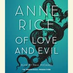 Of Love and Evil by  Anne Rice audiobook