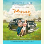 Penny From Heaven by  Jennifer L. Holm audiobook
