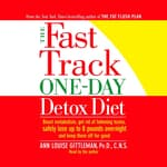 The Fast Track One-Day Detox Diet by  Ann Louise Gittleman PhD, CNS audiobook