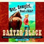 Hey, Cowgirl, Need a Ride? by  Baxter Black audiobook