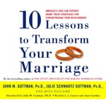 Ten Lessons to Transform Your Marriage by  Joan DeClaire audiobook
