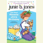 Junie B.Jones and That Meanie Jim's Birthday by  Barbara Park audiobook