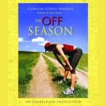 The Off Season by  Catherine Gilbert Murdock audiobook