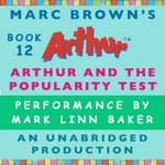 Arthur and the Popularity Test by  Marc Brown audiobook