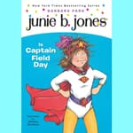 Junie B. Jones Is Captain Field Day by  Barbara Park audiobook