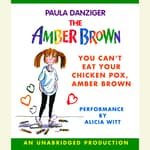 You Can't Eat Your Chicken Pox Amber Brown by  Paula Danziger audiobook