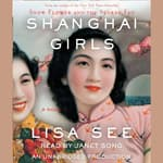 Shanghai Girls by  Lisa See audiobook