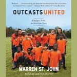 Outcasts United by  Warren St. John audiobook