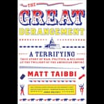 The Great Derangement by  Matt Taibbi audiobook