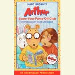 Arthur and the Scare-Your-Pants-Off Club by  Marc Brown audiobook