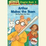 Arthur Makes the Team by  Marc Brown audiobook