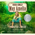 Our Only May Amelia by  Jennifer L. Holm audiobook