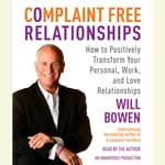 Complaint Free Relationships by  Will Bowen audiobook