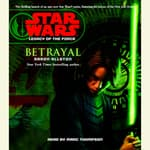 Star Wars: Legacy of the Force: Betrayal by  Aaron Allston audiobook