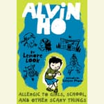 Alvin Ho: Allergic to Girls, School, and Other Scary Things by  Lenore Look audiobook