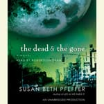 The Dead and the Gone by  Susan Beth Pfeffer audiobook