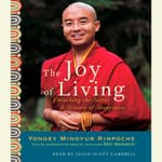 The Joy of Living by  Yongey Mingyur  Rinpoche audiobook