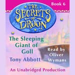 The Secrets of Droon #6: The Sleeping Giant of Goll by  Tony Abbott audiobook