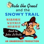 Nate the Great and the Snowy Trail by  Marjorie Weinman Sharmat audiobook