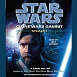 Stealth: Star Wars (Clone Wars Gambit) by  Karen Miller audiobook