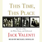 This Time, This Place by  Jack Valenti audiobook