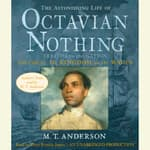 The Astonishing Life of Octavian Nothing, Traitor to the Nation, Volume 2: The Kingdom on the Waves by  M. T. Anderson audiobook