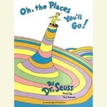 Oh, the Places You'll Go! and The Lorax by  Dr. Seuss audiobook