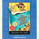 Mr. Chickee's Messy Mission by  Christopher Paul Curtis audiobook