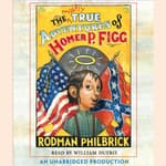 The Mostly True Adventures of Homer P. Figg by  Rodman Philbrick audiobook