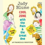 Cool Zone with the Pain and the Great One by  Judy Blume audiobook