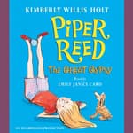 Piper Reed, The Great Gypsy by  Kimberly Willis Holt audiobook