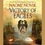 Victory of Eagles by  Naomi Novik audiobook