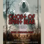 Ghost of Spirit Bear by  Ben Mikaelsen audiobook