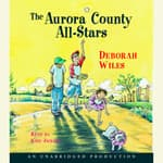 Aurora County All-Stars by  Deborah Wiles audiobook