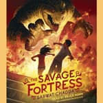 The Savage Fortress by  Sarwat Chadda audiobook