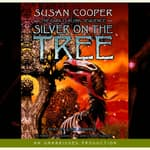 Silver on the Tree by  Susan Cooper audiobook
