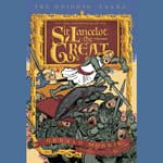The Adventures of Sir Lancelot the Great by  Gerald Morris audiobook