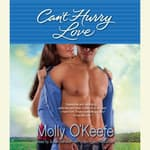 Can't Hurry Love by  Molly O'Keefe audiobook
