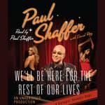 We'll Be Here For the Rest of Our Lives by  Paul Shaffer audiobook