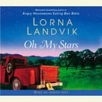 Oh My Stars by  Lorna Landvik audiobook