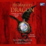 His Majesty's Dragon by  Naomi Novik audiobook