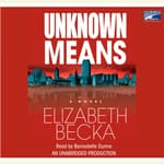 Unknown Means by  Elizabeth Becka audiobook