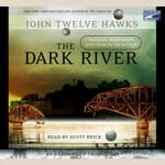 The Dark River by  John Twelve Hawks audiobook