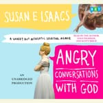 Angry Conversations with God by  Susan Isaacs audiobook