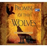 Promise of the Wolves by  Dorothy Hearst audiobook
