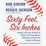 Sixty Feet, Six Inches by  Reggie Jackson audiobook