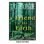 A Friend of the Earth by  T. Coraghessan Boyle audiobook