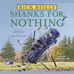 Shanks for Nothing by  Rick Reilly audiobook